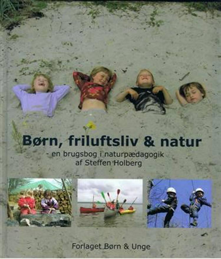 Børn, friluftsliv & natur af Steffen Holberg