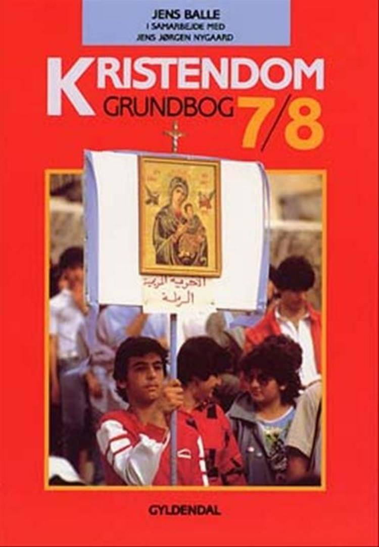 Kristendom 7/8 af Jens Jørgen Nygaard og Jens Balle