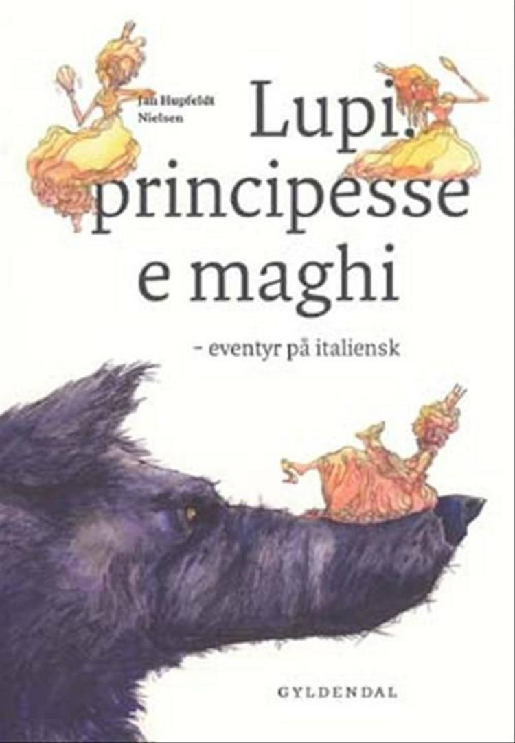Lupi principesse e maghi af Jan Hupfeldt Nielsen