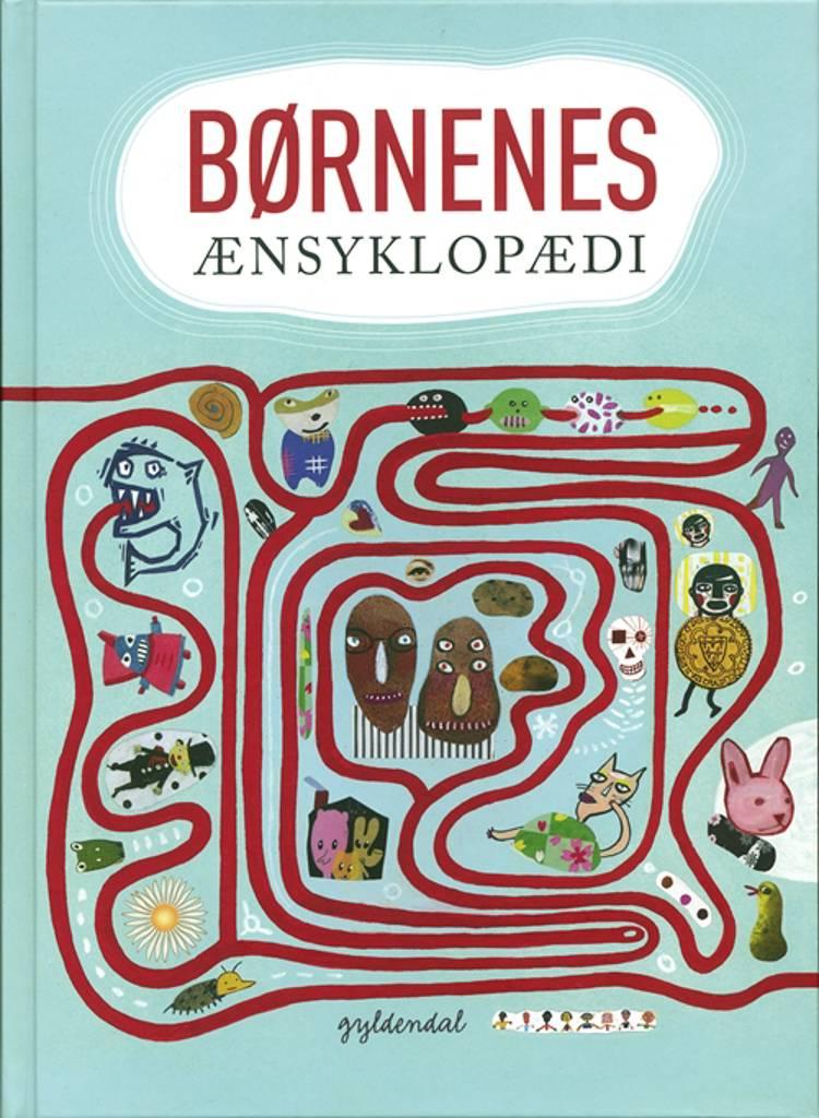 Børnenes Ænsyklopædi af Hanne Kvist, Tea Bendix og Red: Bendix m.fl.