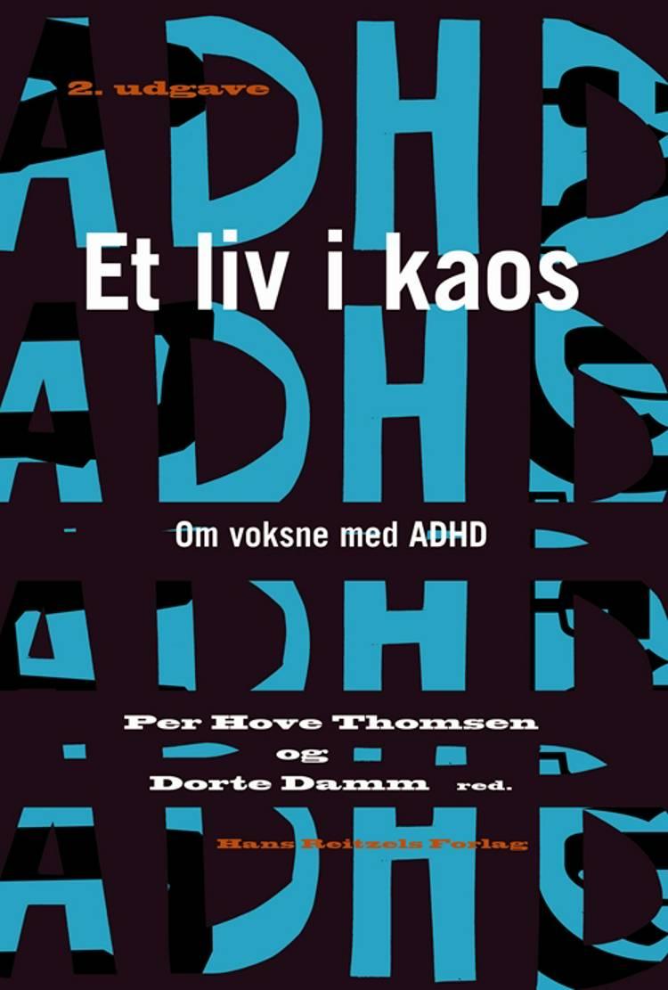 Et liv i kaos af Per Hove Thomsen, Henrik Day Poulsen og Dorte Damm m.fl.