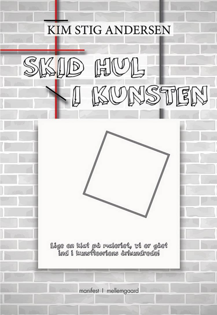 Skid hul i kunsten af Kim Stig Andersen