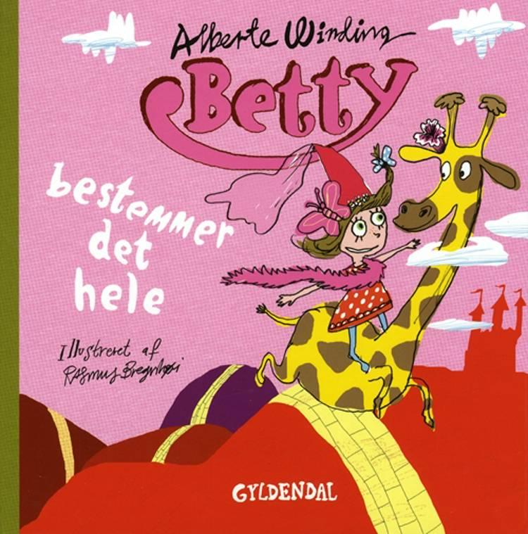 Betty bestemmer det hele af Alberte Winding og Rasmus Bregnhøi