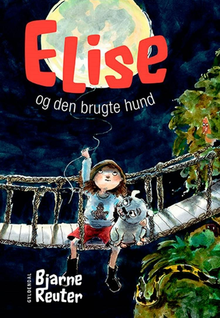 Elise og den brugte hund af Bjarne Reuter