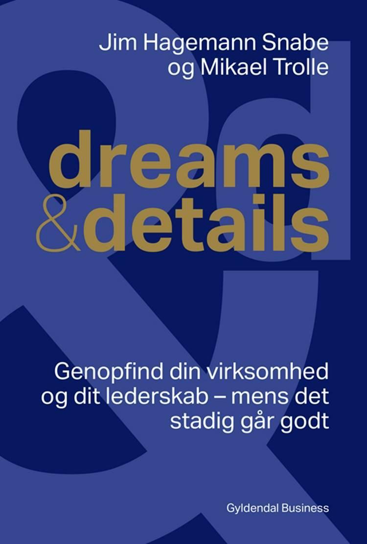Dreams & details af Mikael Trolle og Jim Hagemann Snabe