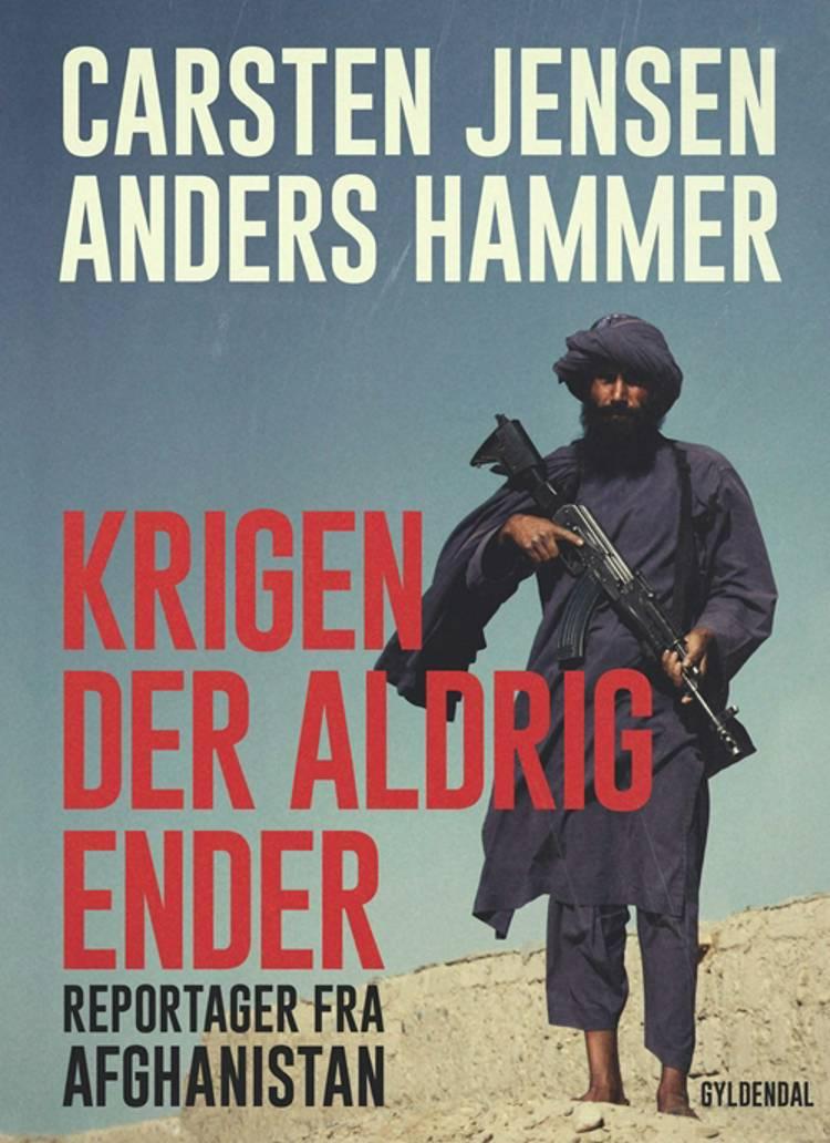 Krigen der aldrig ender af Carsten Jensen og Anders Hammer