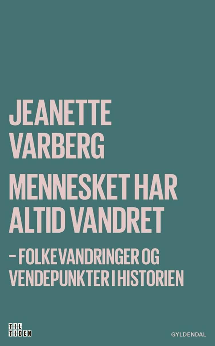 Mennesket har altid vandret af Jeanette Varberg