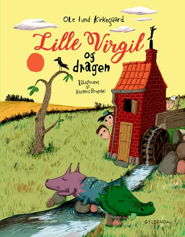 Lille Virgil og dragen af Ole Lund Kirkegaard og Rasmus Bregnhøi