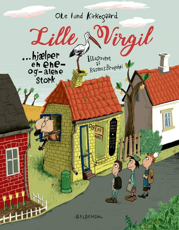 Lille Virgil hjælper en ene-og-alene stork af Ole Lund Kirkegaard og Rasmus Bregnhøi