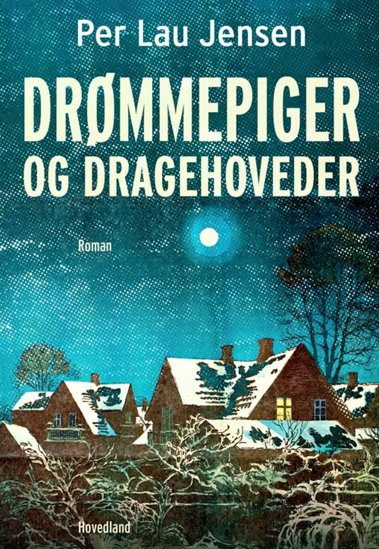 Drømmepiger og dragehoveder af Per Lau Jensen