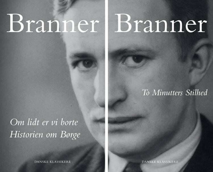Om lidt er vi borte Historien om Børge af H.C. Branner