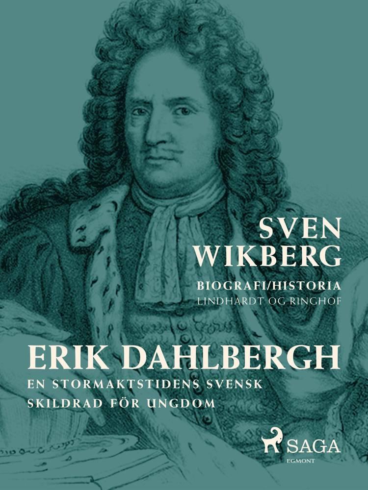 Erik Dahlbergh : en stormaktstidens svensk : skildrad för ungdom af Sven Wikberg