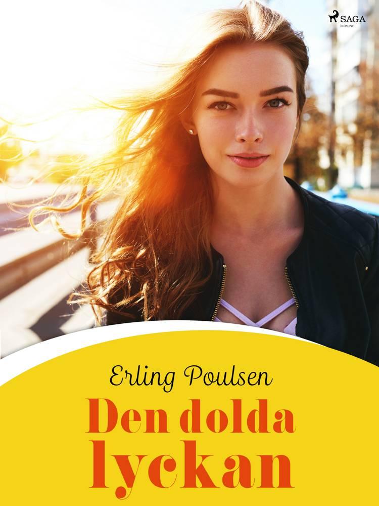 Den dolda lyckan af Erling Poulsen