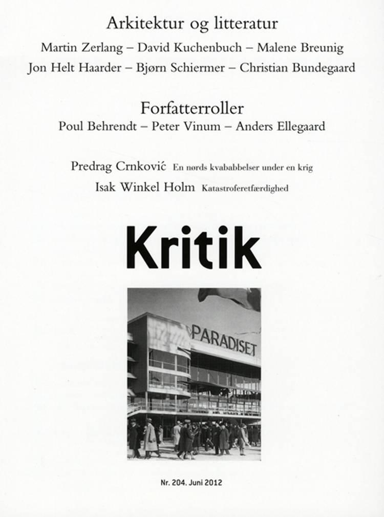 Kritik, 45. årgang, nr. 204 af Lasse Horne Kjældgaard og Frederik Stjernfelt
