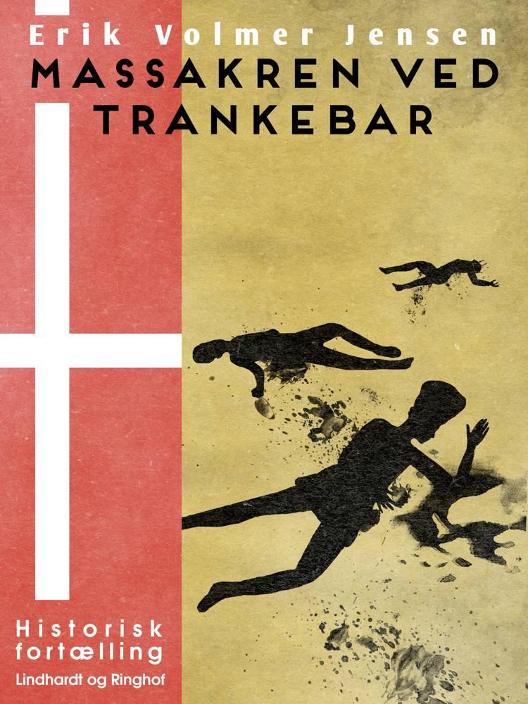 Massakren ved Trankebar af Erik Volmer Jensen