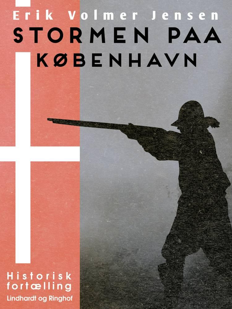 Stormen paa København af Erik Volmer Jensen