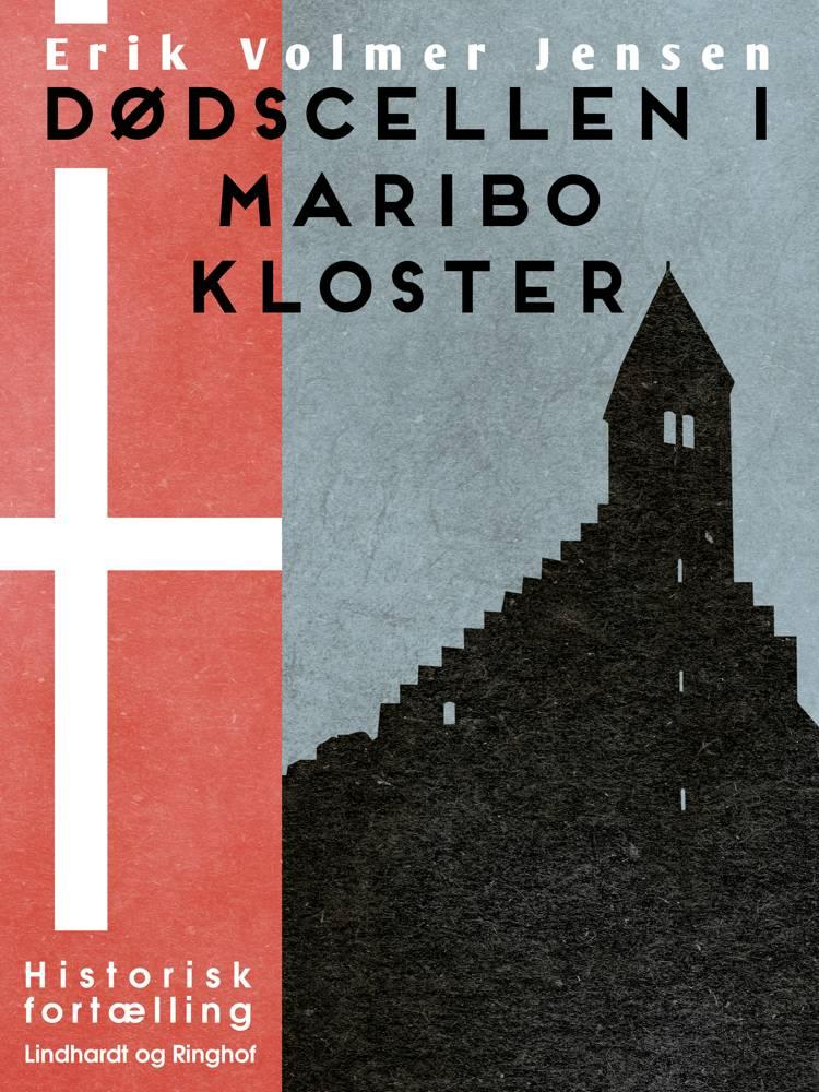Dødscellen i Maribo Kloster af Erik Volmer Jensen