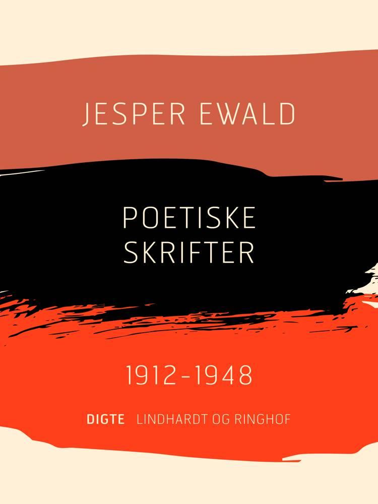 Poetiske skrifter 1912-1948 af Jesper Ewald