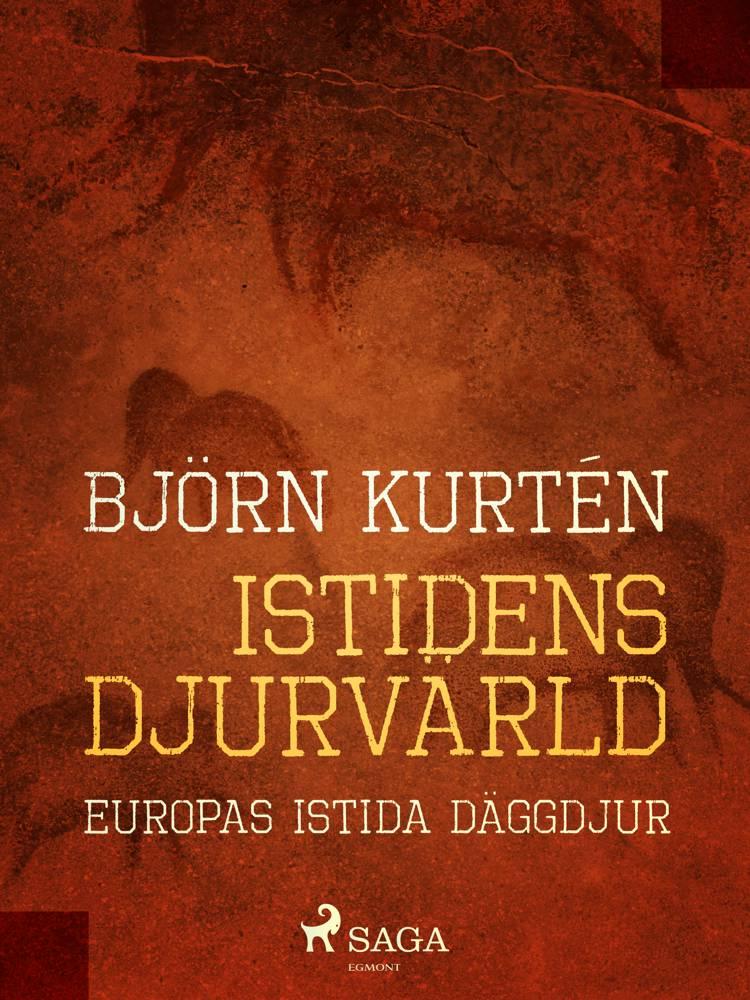 Istidens djurvärld : Europas istida däggdjur af Björn Kurtén