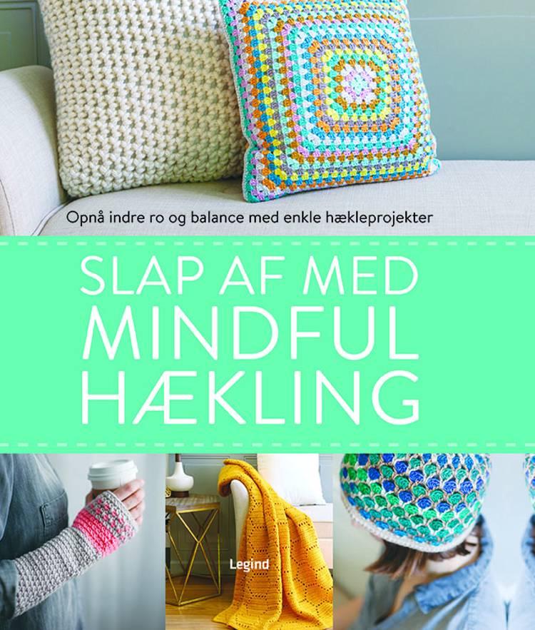 Slap af med mindful hækling af Interweave