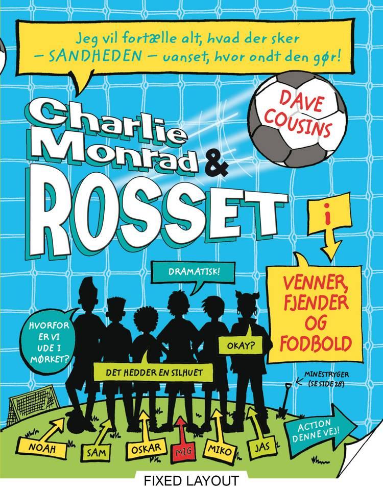 Charlie Monrad & Rosset - venner, fjender og fodbold af Dave Cousins