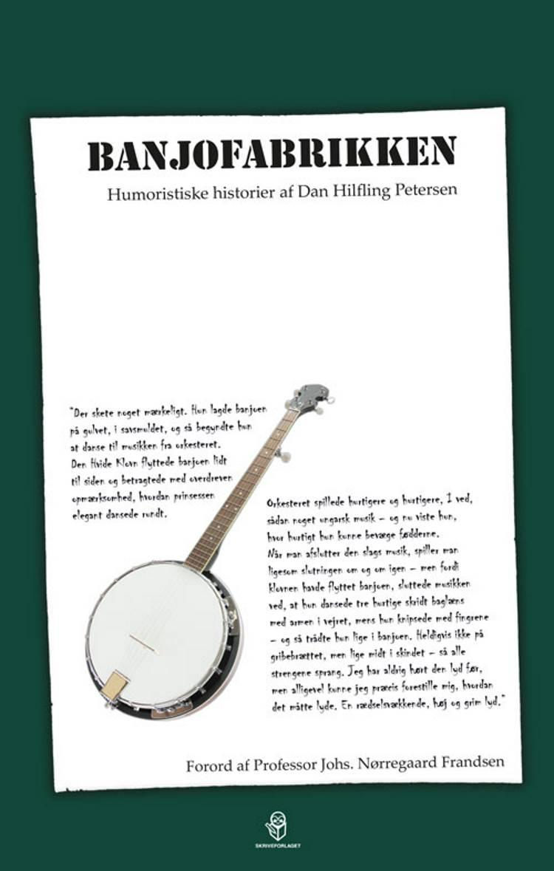 Banjofabrikken af Dan Hilfling Petersen