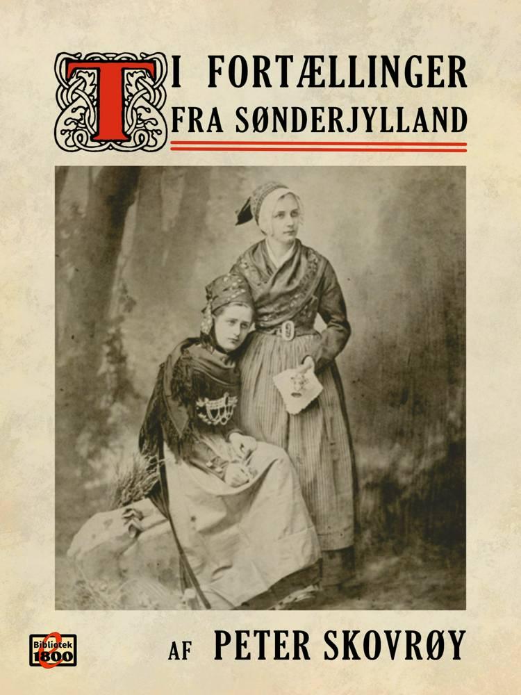 Ti fortællinger fra Sønderjylland af Peter Skovrøy