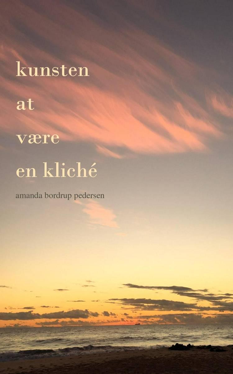 Kunsten at være en kliché af Amanda Bordrup Pedersen