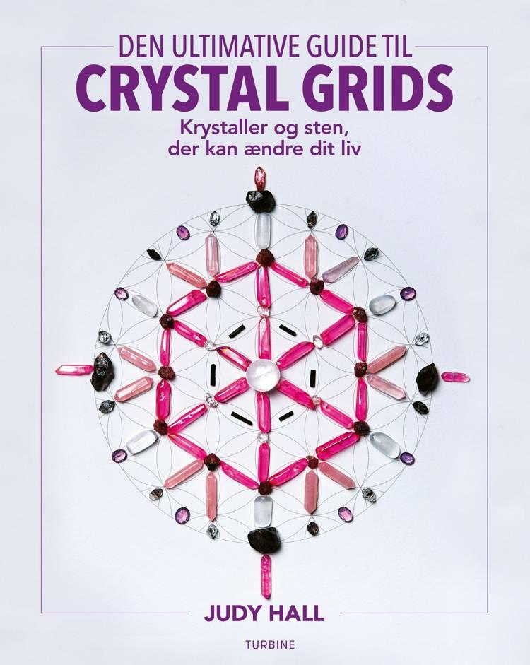 Den ultimative guide til crystal grids af Judy Hall