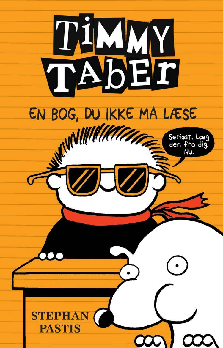 Timmy Taber 5: En bog, du ikke må læse af Stephan Pastis
