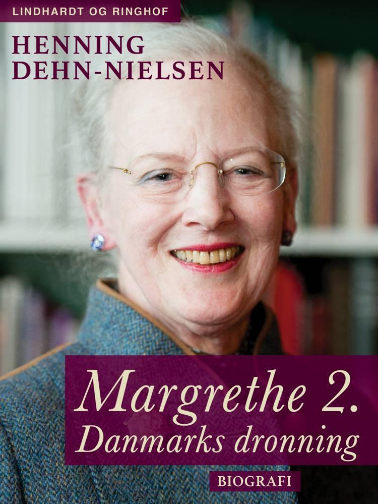 Margrethe 2. Danmarks dronning af Henning Dehn-Nielsen