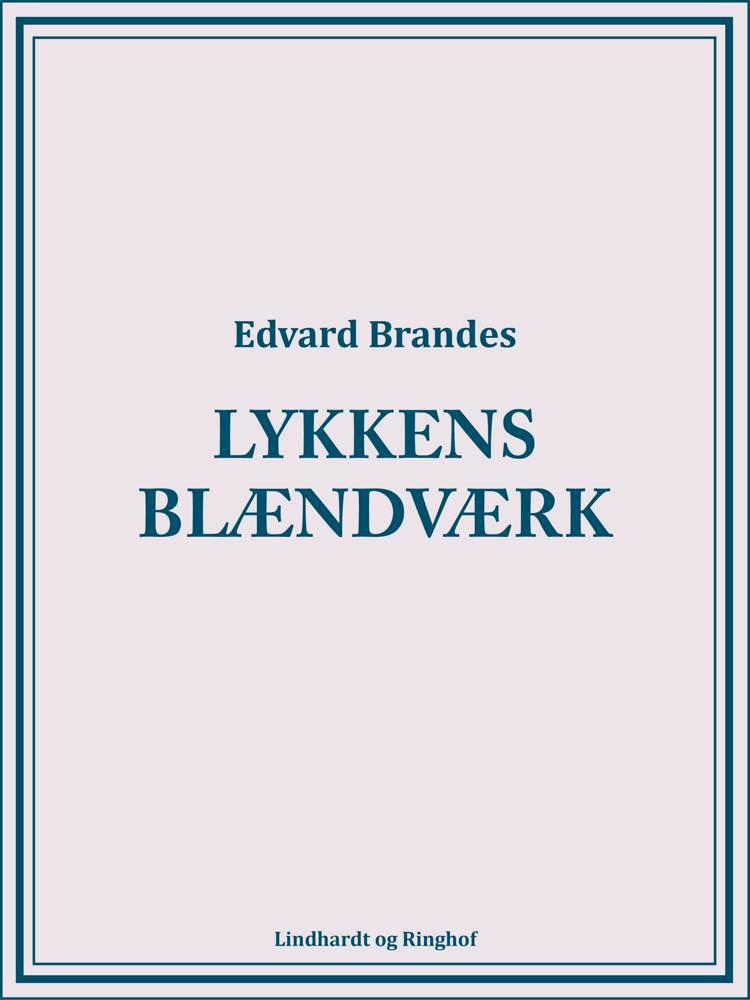 Lykkens blændværk af Edvard Brandes