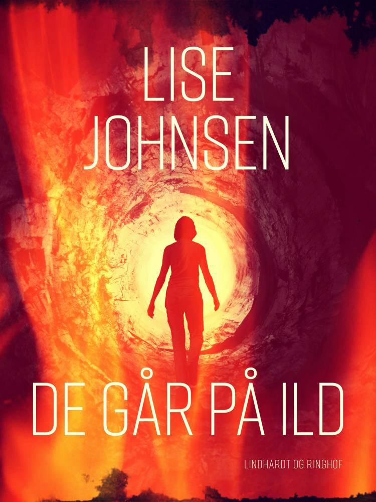 De går på ild af Lise Johnsen