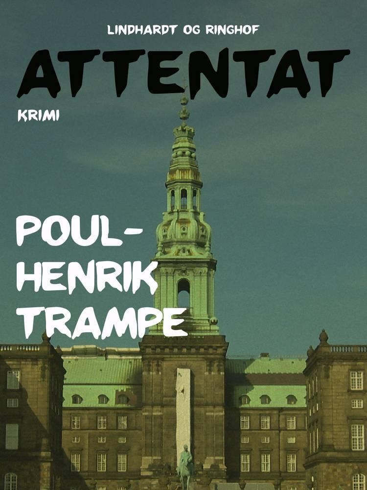 Attentat af Poul-Henrik Trampe
