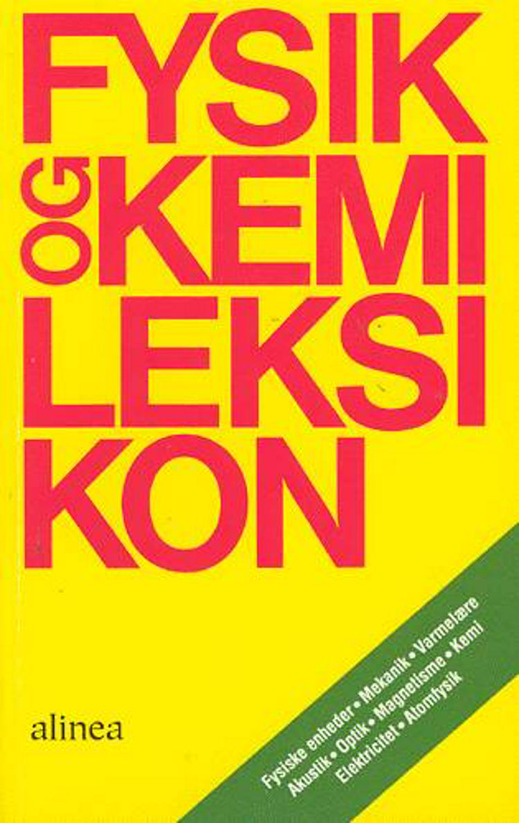 Fysik og kemi leksikon af B. Østergaard Pedersen og Peter Weng