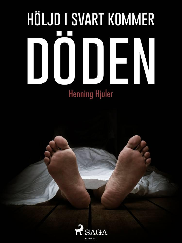 Höljd i svart kommer döden af Henning Hjuler