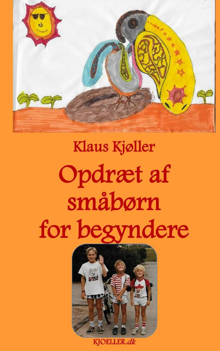 Opdræt af småbørn for begyndere af Klaus Kjøller