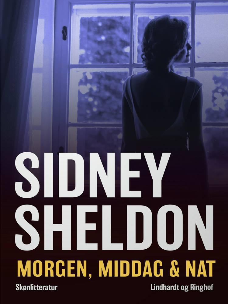 Morgen, middag & nat af Sidney Sheldon