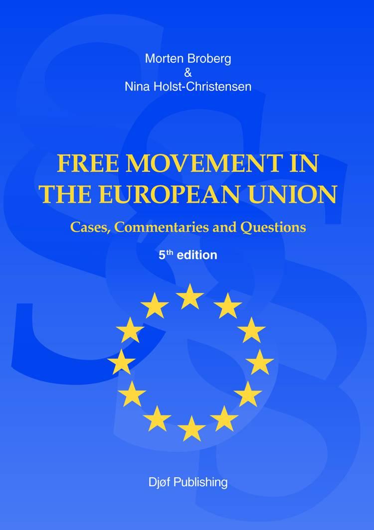 Free Movement in the European Union af Morten Broberg, Nina Holst-Christensen, mfl og Holst-Christensen N