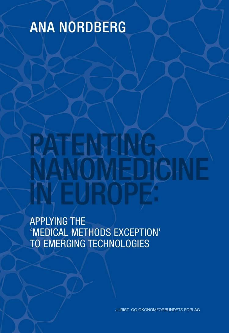 Patenting nanomedicine in Europe af Ana Nordberg