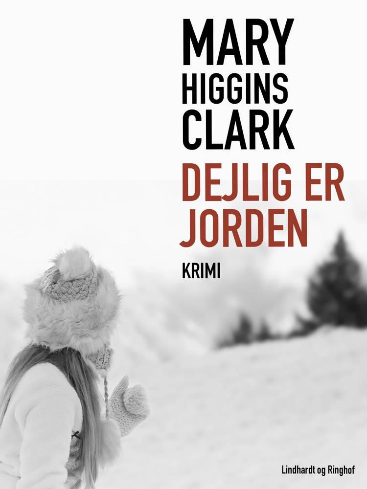 Dejlig er jorden af Mary Higgins Clark