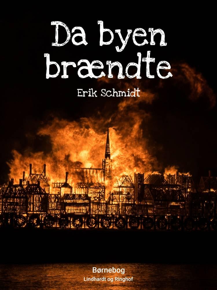 Da byen brændte af Erik Schmidt
