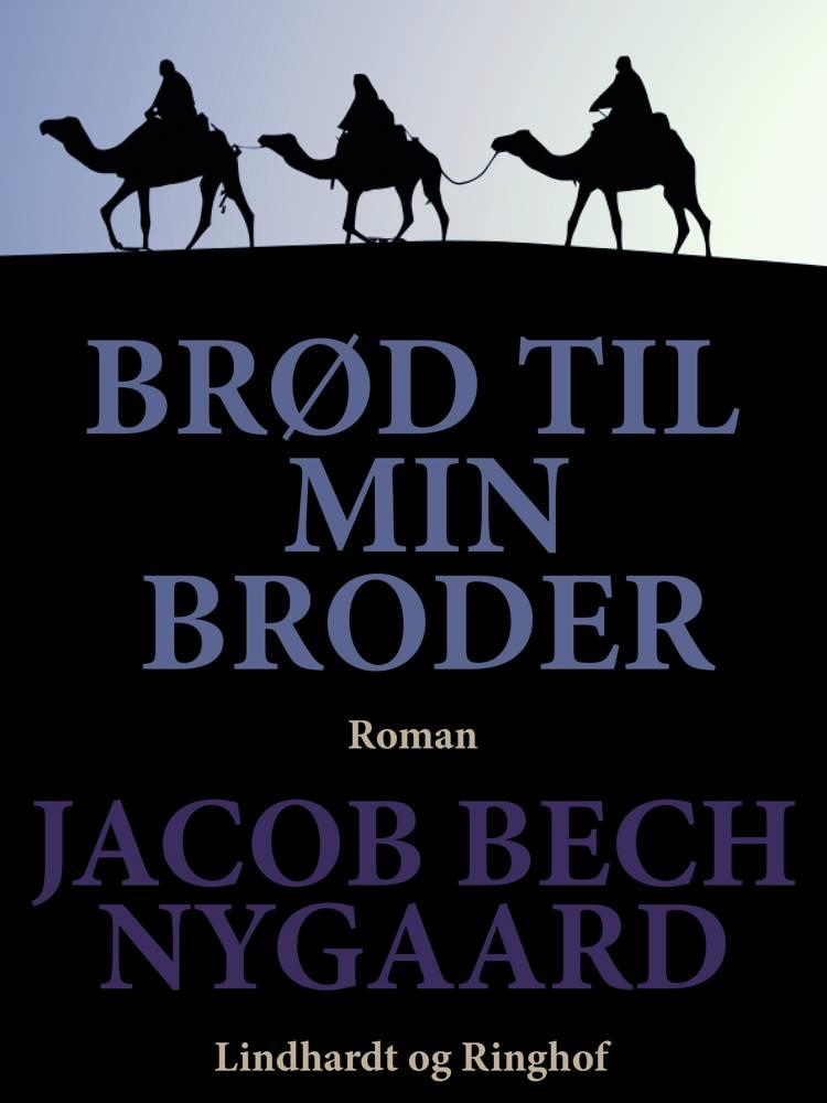 Brød til min broder af Jacob Bech Nygaard