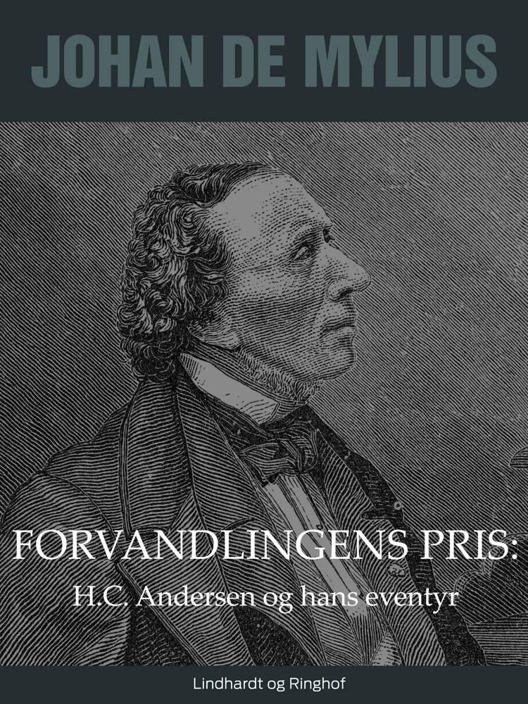 Forvandlingens pris: H.C. Andersen og hans eventyr af Johan de Mylius