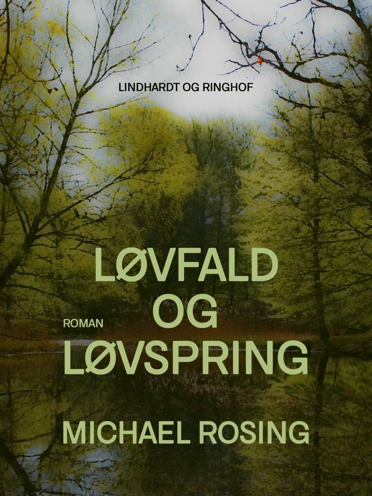 Løvfald og løvspring af Michael Rosing