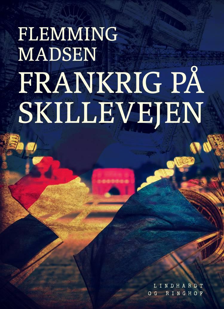 Frankrig på skillevejen af Flemming Madsen