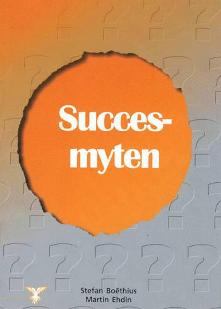 Succesmyten af Martin Ehdin og Stefan Boëthius