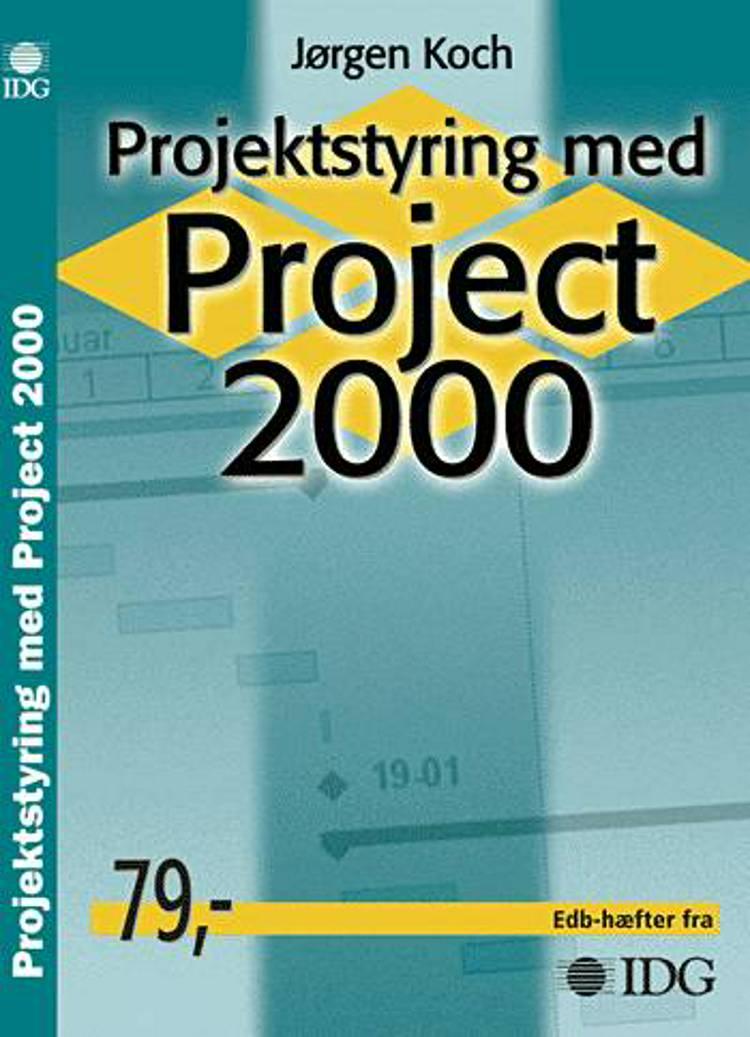 Projektstyring med Project 2000 af Jørgen Koch