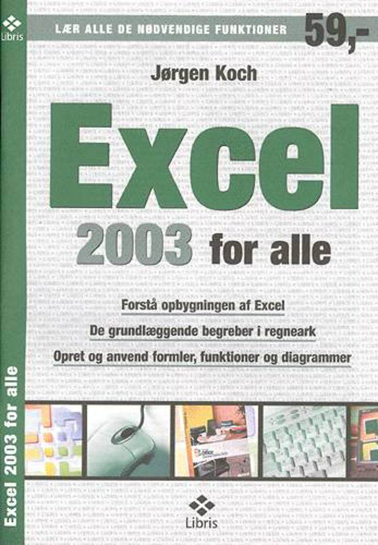 Excel 2003 for alle af Jørgen Koch