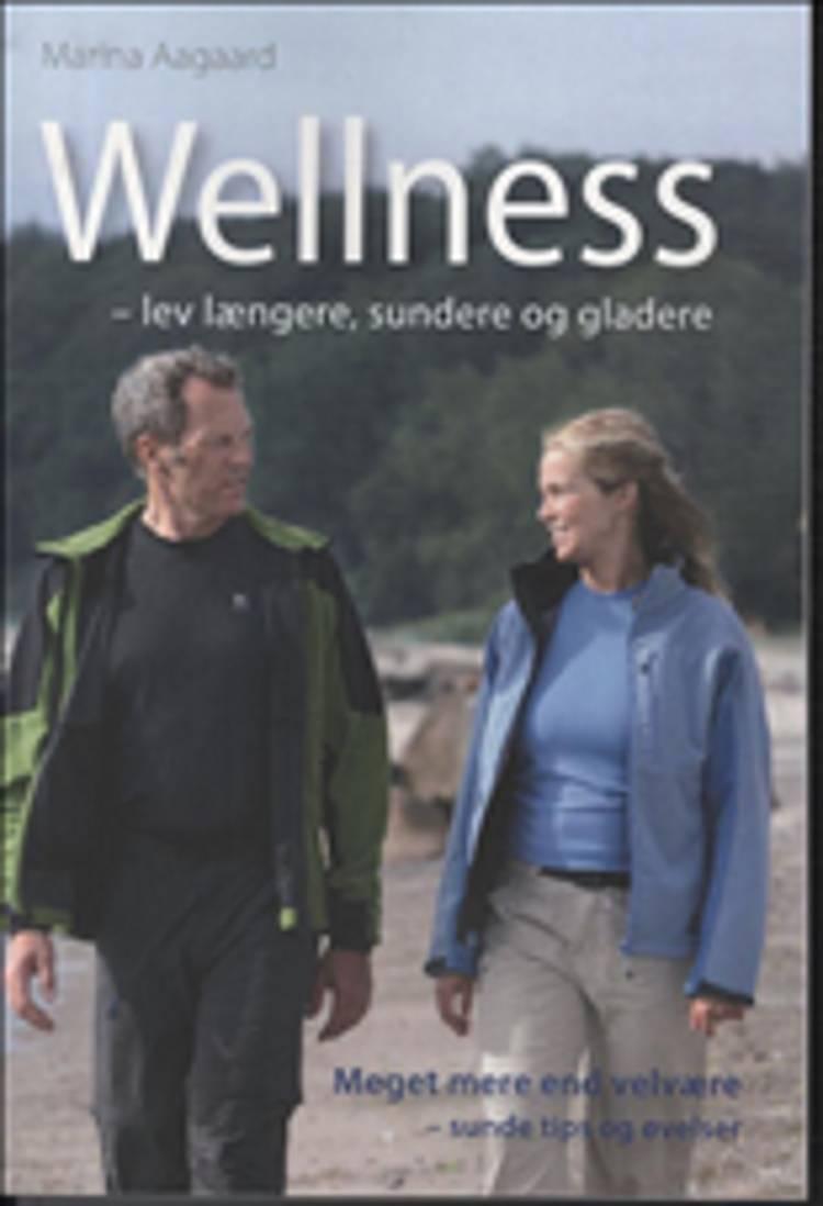 Wellness - lev længere, sundere og gladere af Marina Aagaard